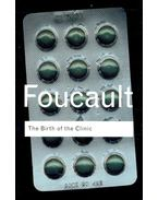The Birth of the Clinic - Foucault, Michel