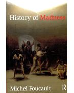 History of Madness - Foucault, Michel