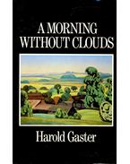 A Morning Without Clouds - GASTER, HAROLD