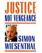 Justice not Vengeance - Wiesenthal,Simon