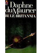 Rule Britannia - MAURIER, DAPNE du