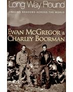 Long Way Round - McGREGOR, EWAN – BOORMAN, CHARLEY