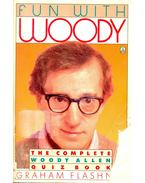 Fun with Woody; The Complete Woody Allen Quiz Book - FLASHNER, GRAHAM