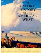 The Oxford History of the American West - MILNER II., CLYDE A. - O'CONOR, CAROL A. - SANDWEISS, MARTHA A.