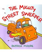 The Mighty Street Sweeper - Moore, Patrick