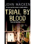 Trial by Blood - MACKEN, JOHN