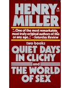 Quiet Days in Clichy and The World of Sex - Miller, Henry