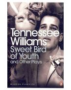 Sweet Bird of Youth and Other Plays - Williams, Tennessee