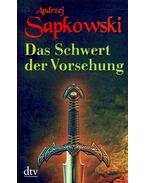 Das Schwert der Vorsehung - Andrzej Sapkowski