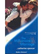 The Millionaire's Marriage - Spencer, Catherine