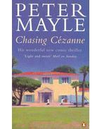 Chasing Cézanne - Mayle, Peter