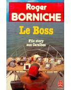 Le Boss - Flic story aux Caraëbes - Roger Borniche
