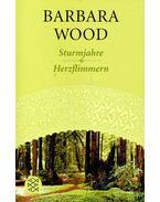 Sturmjahre - Herzflimmern - Barbara Wood