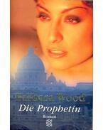Die Prophetin - Barbara Wood