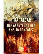 Trafalgar - Die Abenteuer der Papita González - Galdós, Benito Perez