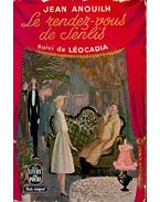 Le rendez-vous de senlis; Léocadia - Anouilh, Jean