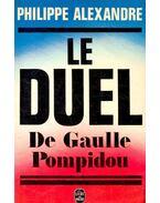 Le Duel de Gaulle-Pompidou - ALEXANDRE, PHILIPPE
