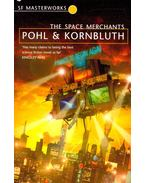 The Space Merchants - POHL, FREDERIK - KORNBLUTH, CYRIL M.