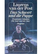 Das Schwert und die Puppe; Trennender Schatten; Die Saat und der Säer - Post, Laurens van der