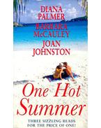 One Hot Summer - PALMER, DIANA - McCAULEY, BARBARA - JOHNSTON, JOAN