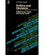 Politics and Deviance - TAYLOR, IAN - TAYLOR, LAURIE (editors)