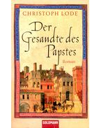 Der Gesandte des Papstes - LODE, CHRISTOPH