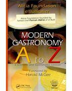 Modern Gastronomy A to Z - A Scientific and Gastronomic Lexicon - ADRIÁ, FERRAN