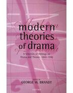 Modern Theories of Drama - BRANDT, GEORGE W.