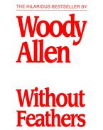Without Feathers - Woody Allen