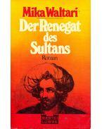Der Renegat des Sultans - Mika Waltari