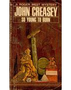 So Young To Burn - Creasey, John