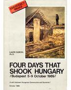 Four Days that Shook Hungary - Gubcsi Lajos