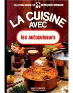 La cuisine avec les autocuiseurs - BERNARD, FRANCOISE