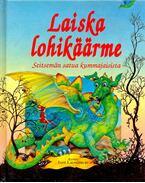 Laiska lohikäärme: seitsemän satua kummajaisista - LAUNCHBURY, JANE - NIUKKANN, LEENA