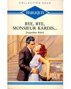 Bye, bye Monsieur Kardis - Baird, Jacqueline