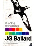 Rushing to Paradise - Ballard, J. G.