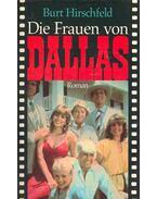 Die Frauen von Dallas - Hirschfeld, Burt