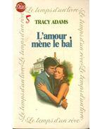 L'Amour mène le bal - ADAMS, TRACY