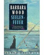 Seelenfeuer - Barbara Wood