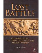 Lost Battles: Reconstructing the Great Clashes of the Ancient World - SABIN, PHILIP
