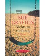 Nichts zu verlieren - Sue Grafton