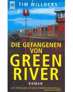 Die Gefangenen von Green River (Eredeti cím: Green River Rising) - Willocks, Tim