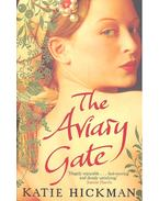 The Aviary Gate - HICKMAN, KATIE
