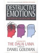 Destructive Emotions and How We Can Overcome Them: A Dialogue With The Dalai Lama - Daniel Goleman