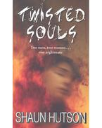 Twisted Souls, Two Men, Two Women, One Nightmare - Hutson, Shaun