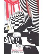 The Annotated Alice: Alice's Adventures in Wonderland and Through the Looking-Glass - CARROLL, LEWIS - GARDNER, MARTIN