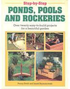 Ponds, Pools, and Rockeries - Over Twenty Easy-To-Build Projects for a Beautiful Garden - SWIFT, PENNY - SZYMANOWSKI, JANEK