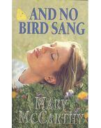 And No Bird Sang - McCarthy, Mary