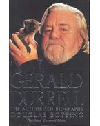 Gerald Durrell The Authorised Biography - BOTTING, DOUGLAS