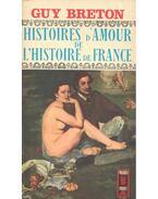 Histoires d'Amour de L'Histoire de France - Tome 9 - Breton, Guy